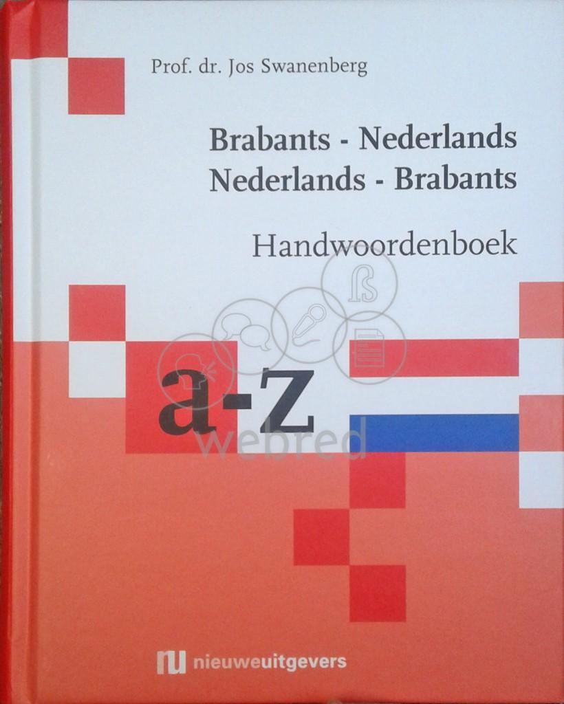 Handwoordenboek Brabants - Nederlands Nederlands - Brabants