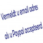 Vermeldt u email adres als u Paypal accepteerd